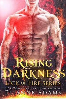 Rising Darkness  (Lick of Fire) by Elianne Adams