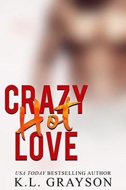 Crazy, Hot Love by K.L. Grayson