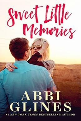 Sweet Little Memories by Abbi Glines