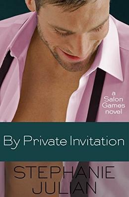 By Private Invitation by Stephanie Julian