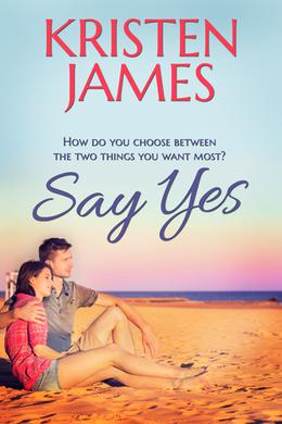 Say Yes by Kristen James
