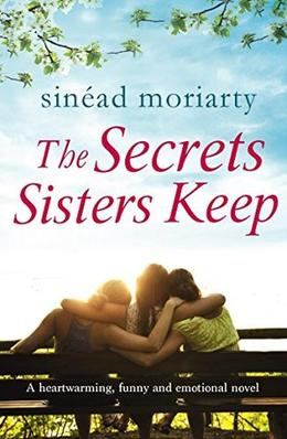 The Secrets Sisters Keep by Sinéad Moriarty