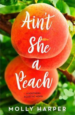 Ain't She a Peach? by Molly Harper