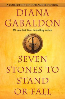 Seven Stones to Stand or Fall (Outlander) by Diana Gabaldon