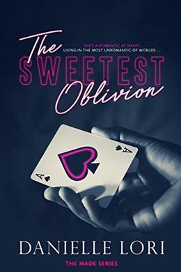 The Sweetest Oblivion by Danielle Lori