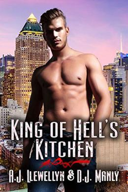 King of Hell's Kitchen by A.J. Llewellyn, D.J. Manly