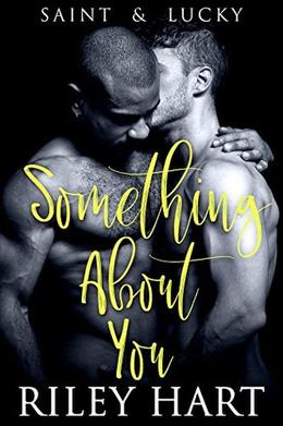 Something About You by Riley Hart