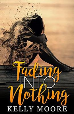 Fading Into Nothing by Kelly Moore