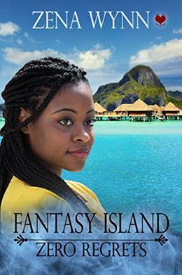 Fantasy Island: Zero Regrets by Zena Wynn, Shirley Burnett