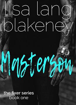 Masterson  (Fixer Series Book 1)  (The Fixer Series) by Lisa Lang Blakeney