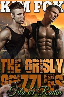 The Grisly Grizzlies: Tito and Ronin by Kim Fox