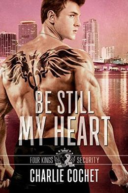Be Still My Heart by Charlie Cochet