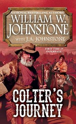 Colter's Journey by William W. Johnstone, J.A. Johnstone