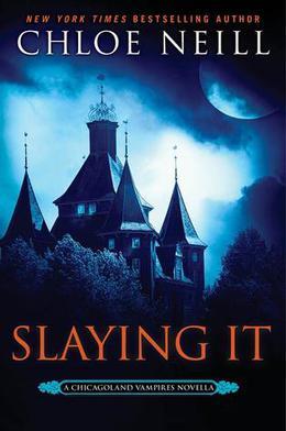 Slaying It by Chloe Neill