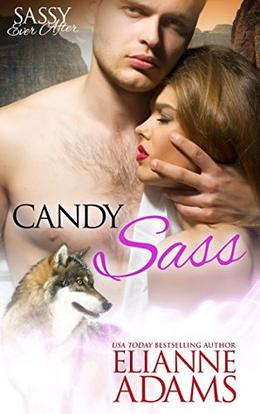 Candy Sass: Sassy Ever After by Elianne Adams