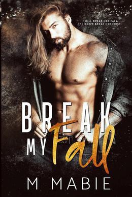 Break My Fall by M. Mabie