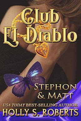 Club El Diablo: Stephon & Matt by Holly S. Roberts