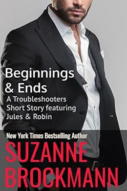 Beginnings and Ends : A Troubleshooters Short Story by Suzanne Brockmann