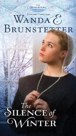 The Silence of Winter: Part 2 by Wanda E. Brunstetter