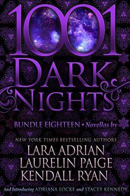 1001 Dark Nights: Bundle Eighteen by Lara Adrian, Laurelin Paige, Kendall Ryan, Adriana Locke, Stacey Kennedy