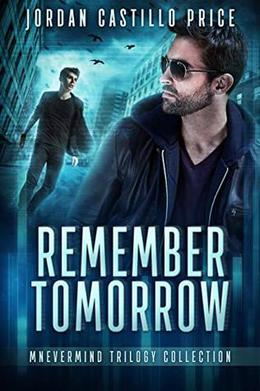 Remember Tomorrow: Mnevermind Trilogy Collection by Jordan Castillo Price