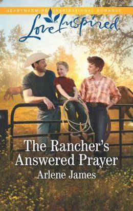 The Rancher's Answered Prayer  (Three Brothers Ranch) by Arlene James