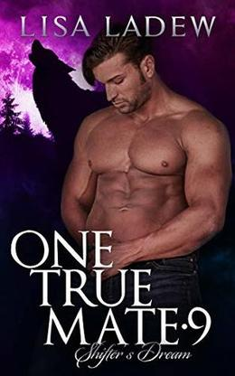 One True Mate 9: Shifter's Dream by Lisa Ladew