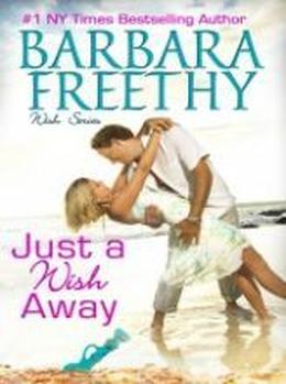 Just A Wish Away by Barbara Freethy