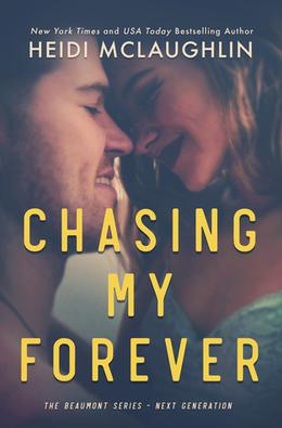 Chasing My Forever by Heidi McLaughlin