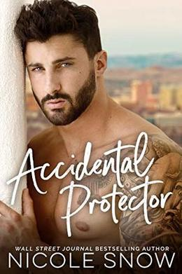 Accidental Protector by Nicole Snow