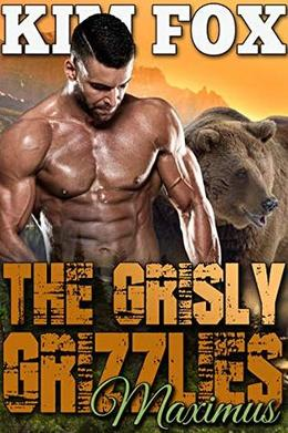 The Grisly Grizzlies: Maximus by Kim Fox