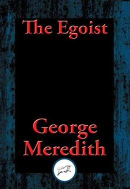 The Egoist: With Linked Table of Contents by George Meredith