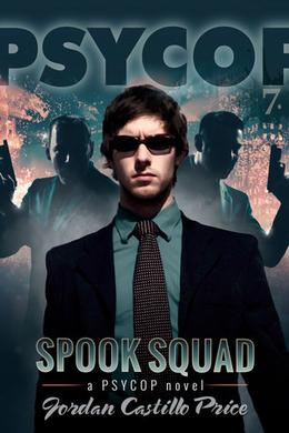 Spook Squad by Jordan Castillo Price