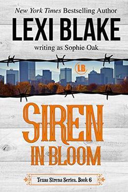 Siren in Bloom by Sophie Oak, Lexi Blake