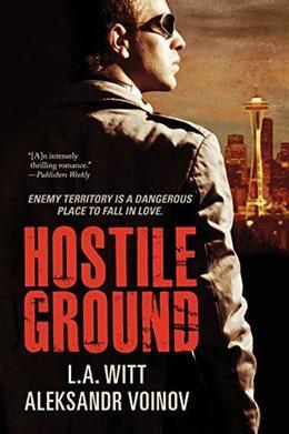 Hostile Ground by L.A. Witt, Aleksandr Voinov