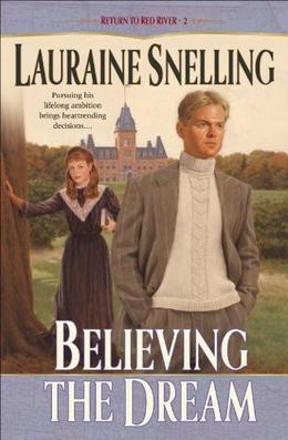 Believing the Dream by Lauraine Snelling