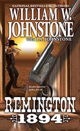 Remington 1894 by William W. Johnstone, J.A. Johnstone