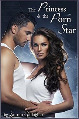 The Princess & the Porn Star by Lauren Gallagher