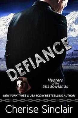 Defiance: a Masters of the Shadowlands novella by Cherise Sinclair