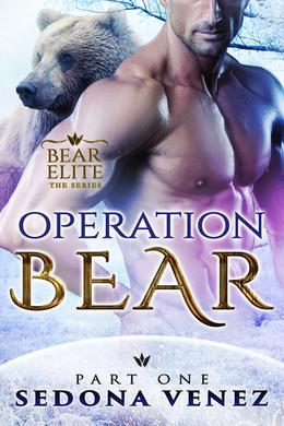 Operation Bear - Part One by Sedona Venez