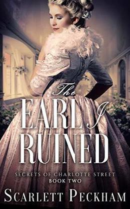 The Earl I Ruined by Scarlett Peckham