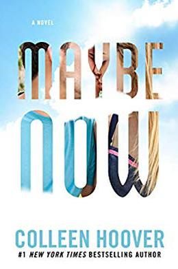 Maybe Now by Colleen Hoover
