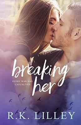 Breaking Her by R.K. Lilley