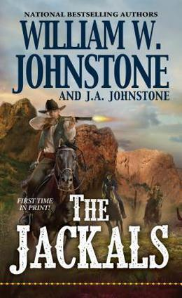 The Jackals by William W. Johnstone, J.A. Johnstone