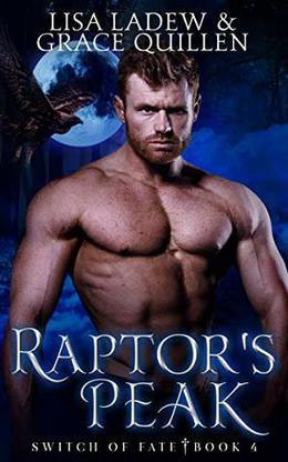 Raptor's Peak: Switch of Fate 4 by Grace Quillen, Lisa Ladew