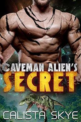Caveman Alien's Secret by Calista Skye