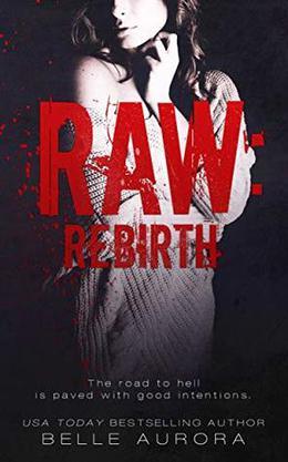 Raw: Rebirth by Belle Aurora