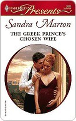 The Greek Prince's Chosen Wife by Sandra Marton