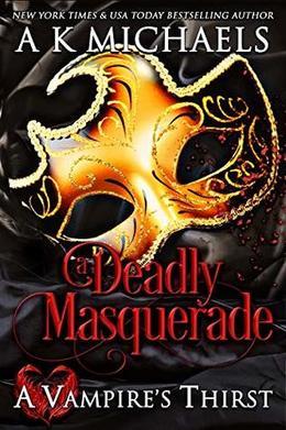 A Deadly Masquerade by A.K. Michaels, Monica La Porta