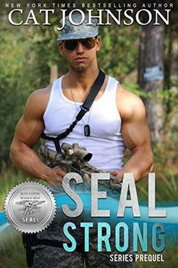 SEAL Strong: A Second Chances Romance by Cat Johnson